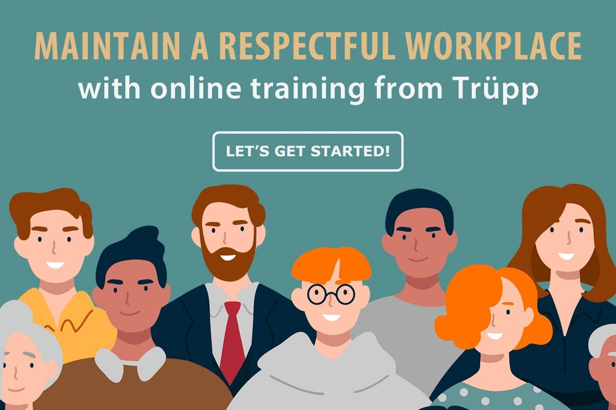 Foster a culture of respect with online training from Trüpp